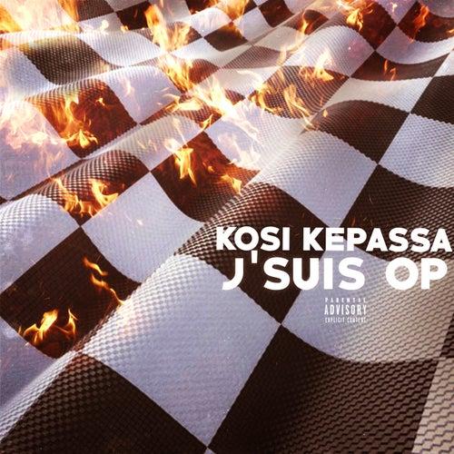 J'suis op von Kosi Kepassa