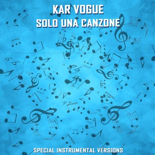 Solo Una Canzone (Special Instrumental Versions) by Kar Vogue