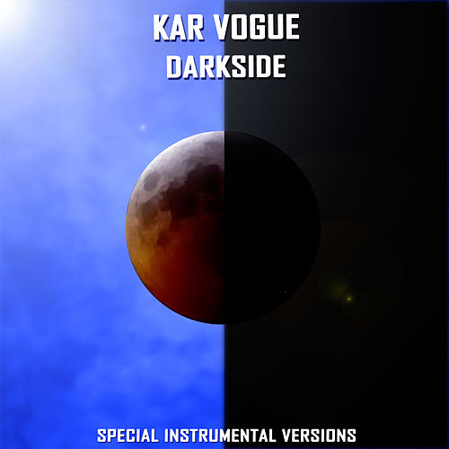 Darkside (Special Instrumental Versions) by Kar Vogue