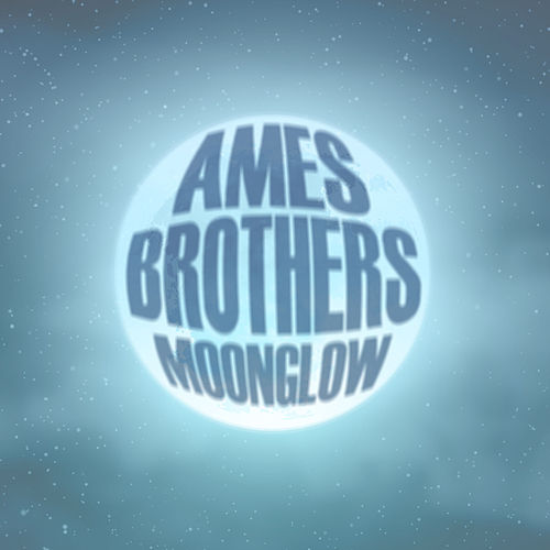 Moonglow de The Ames Brothers