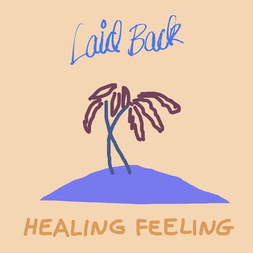 Healing Fealing von Laid Back