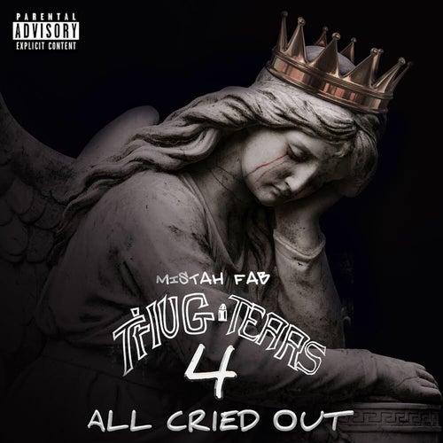 Thug Tears 4 by Mistah F.A.B.