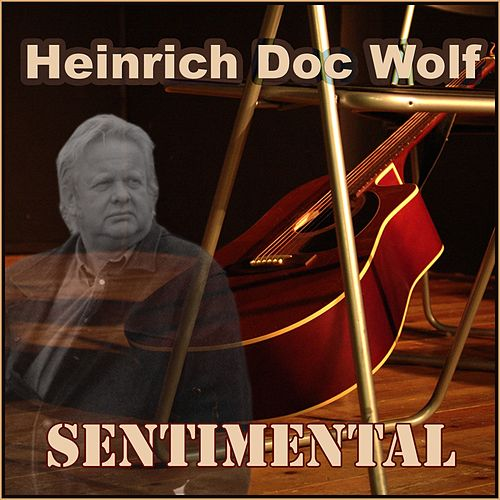 Sentimental by Heinrich Doc Wolf