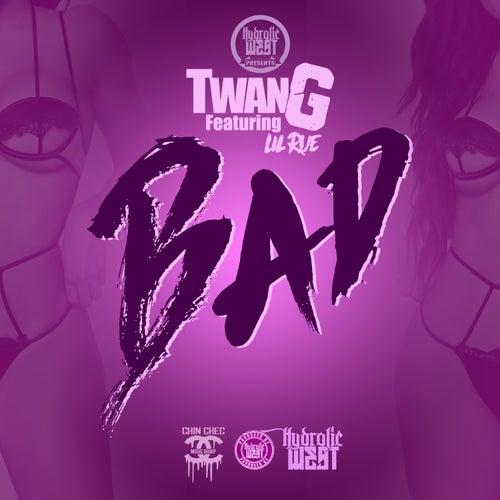 Bad (feat. Lil Rue) by Twang