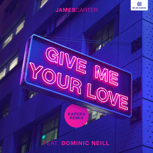 Give Me Your Love (Kapera Remix) von James Carter