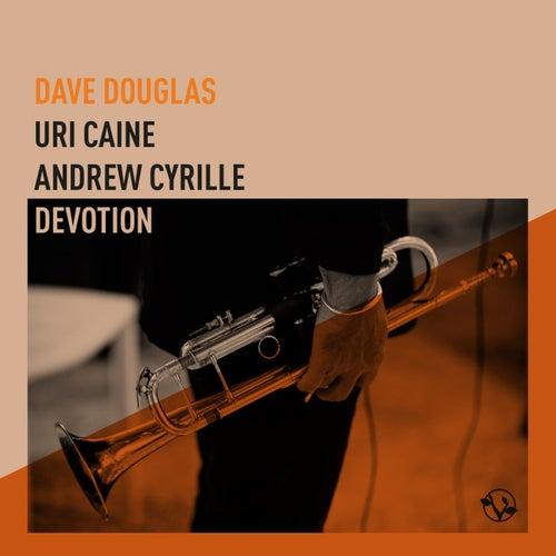 Devotion (feat. Uri Caine & Andrew Cyrille) de Dave Douglas