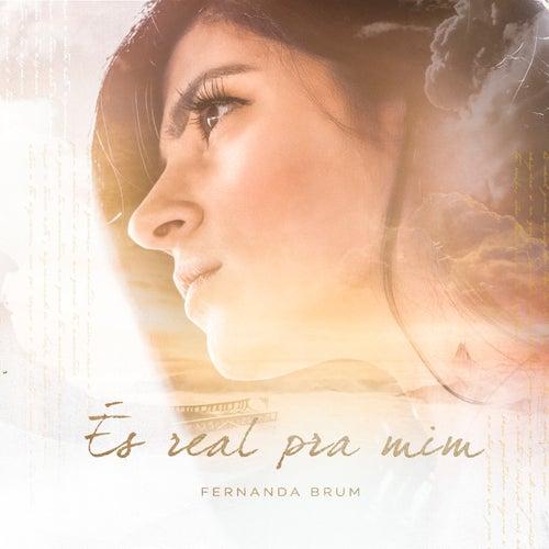 És Real Pra Mim de Fernanda Brum