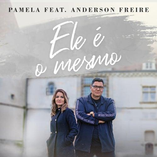 Ele é o Mesmo (feat. Anderson Freire) de Pamela