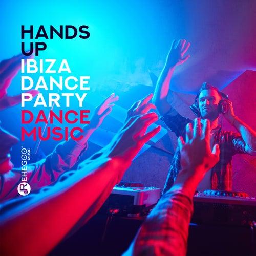 Hands Up: Ibiza Dance Party - Dance Music von Various Artists