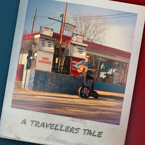 A Traveller's Tale by Chris Andreucci