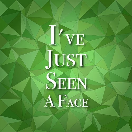 I've Just Seen a Face by Various Artists