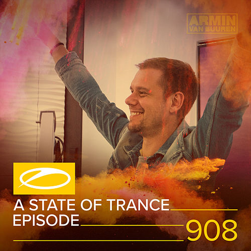 ASOT 908 - A State Of Trance Episode 908 de Various Artists