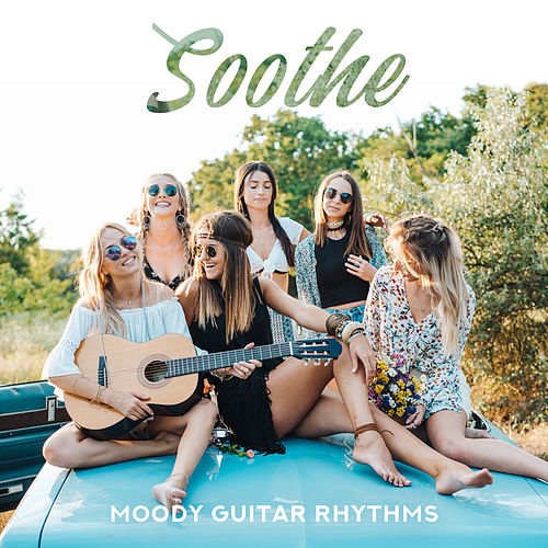 Soothe: Moody Guitar Rhythms by Various Artists