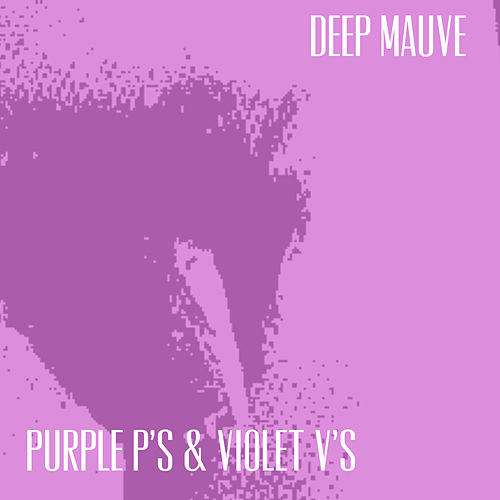 Deep Mauve de The Purple P's