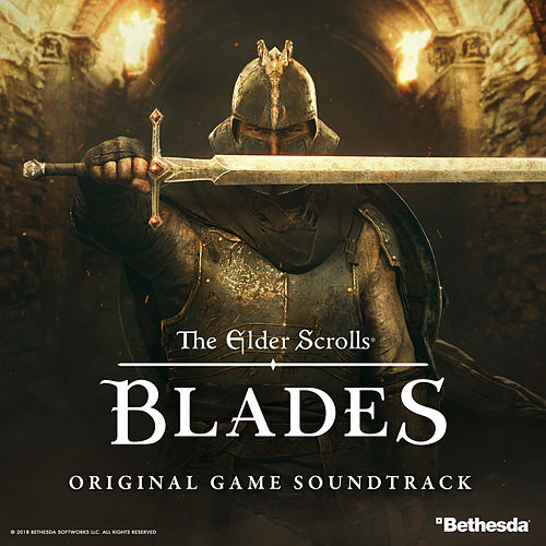The Elder Scrolls Blades: Original Game Soundtrack by Inon Zur