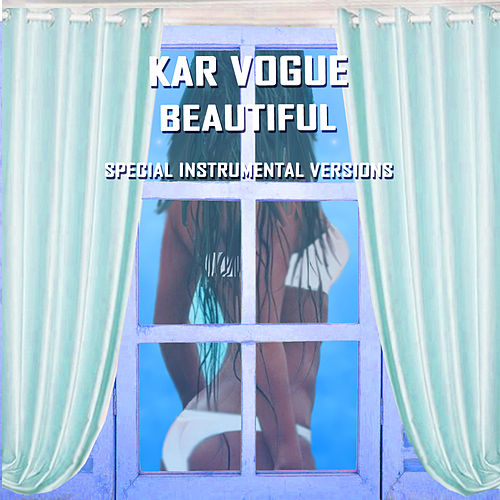 Beautiful (Special Instrumental Versions) by Kar Vogue