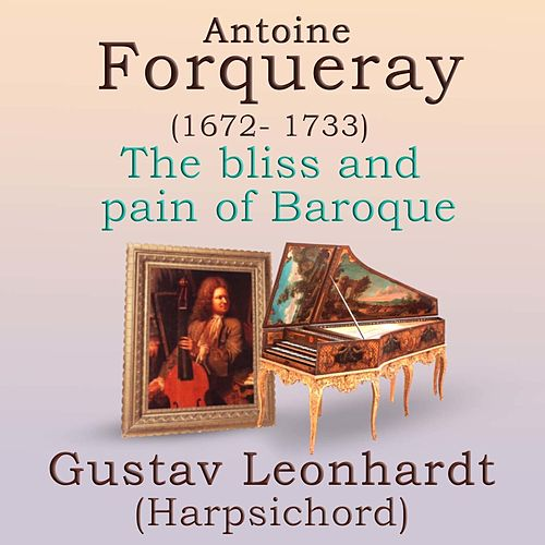 The Bliss and Pain Of Baroque by Gustav Leonhardt