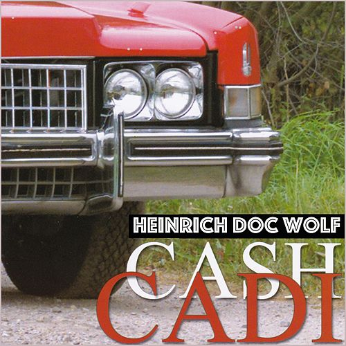 Cash Cadi by Heinrich Doc Wolf