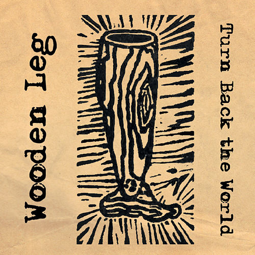 Turn Back the World (Live) by Wooden Leg