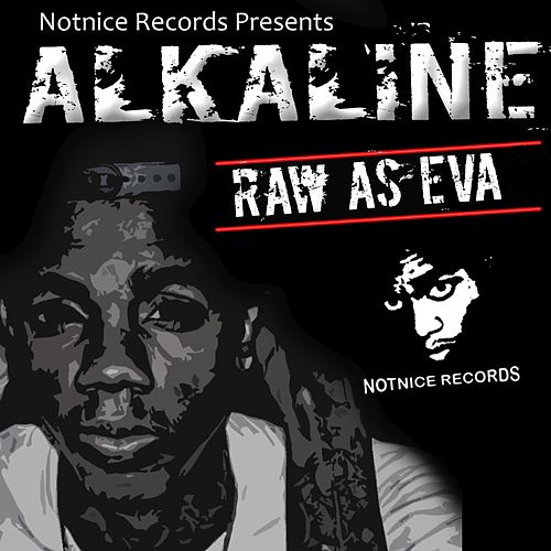 Raw as Eva by Alkaline
