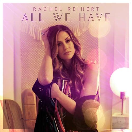 All We Have by Rachel Reinert