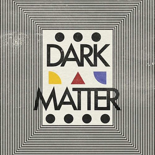 Dark Matter by Cosmo Gold