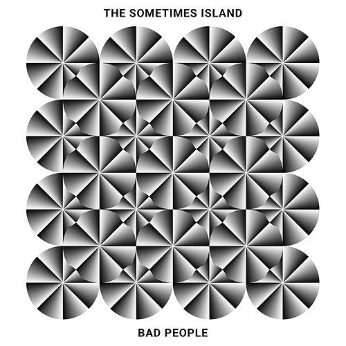 Bad People by The Sometimes Island