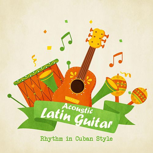 Acoustic Latin Guitar – Rhythm in Cuban Style de Matt Michaels