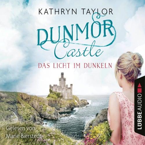 Das Licht im Dunkeln - Dunmor Castle 1 (Gekürzt) von Kathryn Taylor