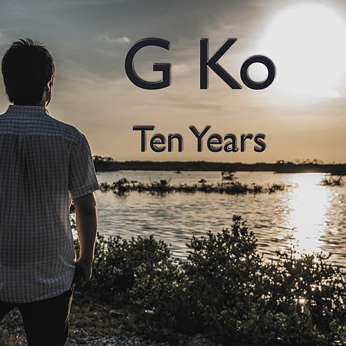 Ten Years by G-Ko