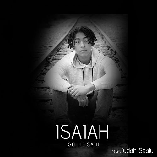 So He Said by Isaiah