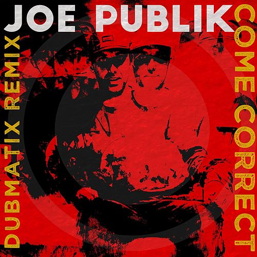Come Correct (Dubmatix Remix) de Joe Publik