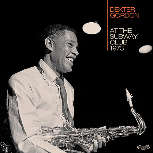At the Subway Club, 1973 (Live) by Dexter Gordon
