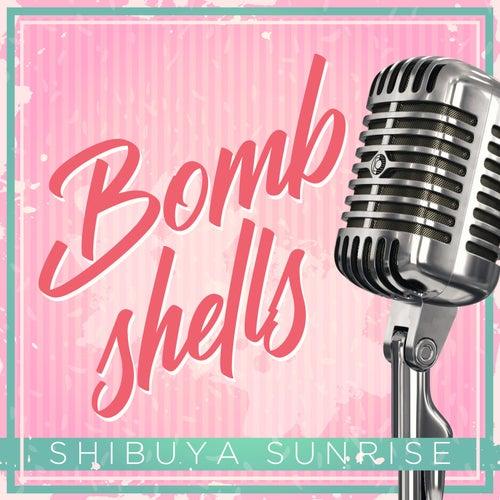 Bombshells by Shibuya Sunrise