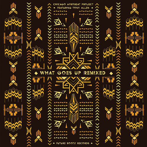 What Goes Up (Remixed) de Chicago Afrobeat Project