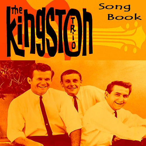 The Kingston Trio Song Book by The Kingston Trio