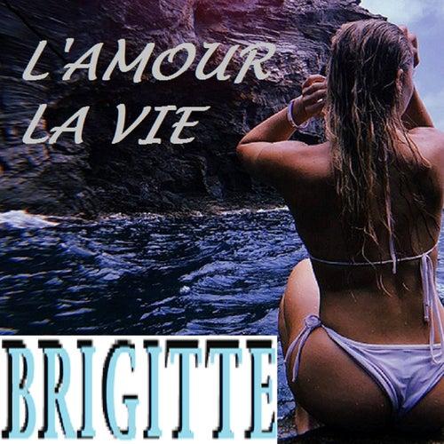 L'amour La Vie de Brigitte