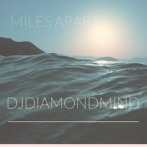 Miles Apart by DJDiamondMind
