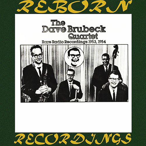 Rare Radio Recordings (1953-1954) (HD Remastered) by The Dave Brubeck Quartet
