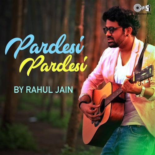 Pardesi Pardesi von Rahul Jain