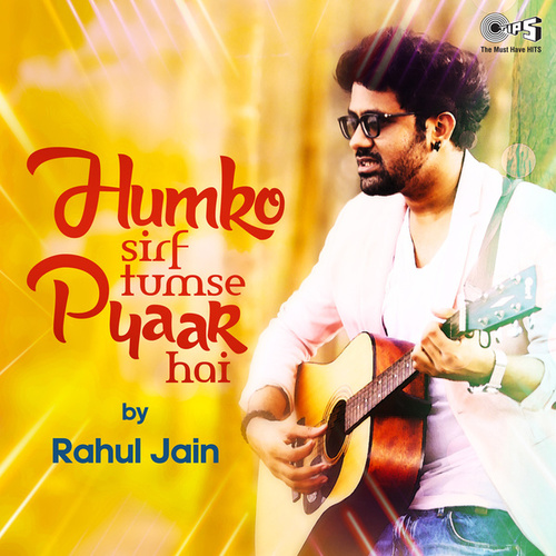 Humko Sirf Tumse Pyaar Hai by Rahul Jain