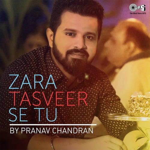 Zara Tasveer Se Tu de Pranav Chandran