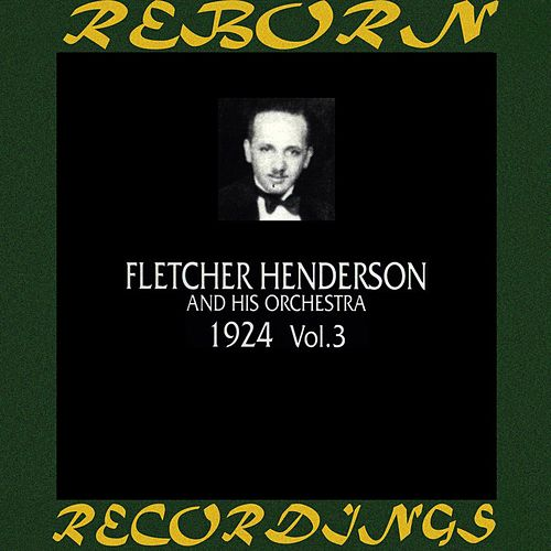 1924, Vol. 3 (HD Remastered) by Fletcher Henderson