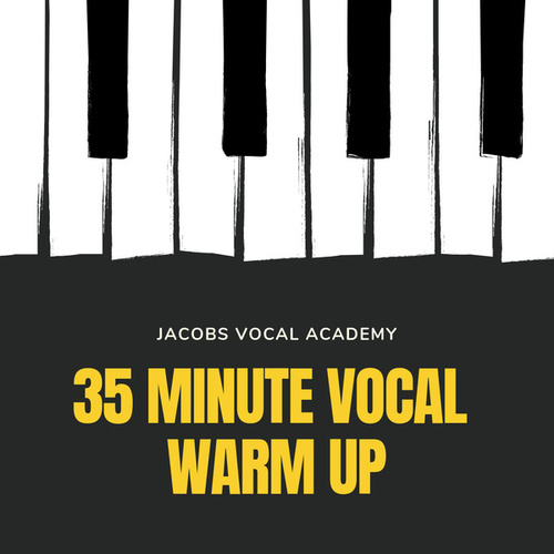 35 Minute Vocal Warm Up by Jacobs Vocal Academy