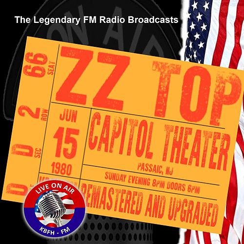 Legendary FM Broadcasts - Capitol Theater, Passaic NJ 15 June 1980 by ZZ Top