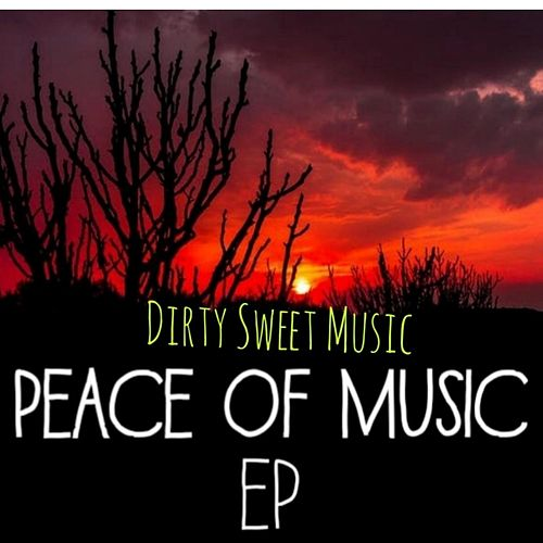 Peace Of Music EP by DirtySweetSound