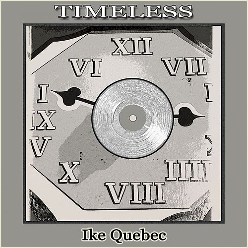 Timeless by Ike Quebec