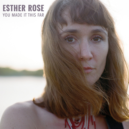 You Made It This Far de Esther Rose