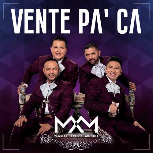 Vente Pa' Ca von Mariachi Por El Mundo