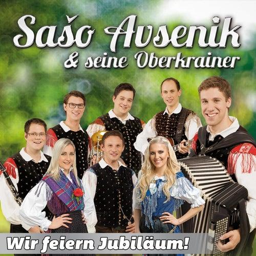 Wir feiern Jubiläum von Saso Avsenik